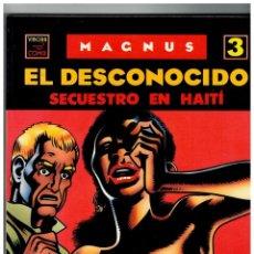 Cómics: MAGNUS 3. EL DESCONOCIDO -SECUESTRO EN HAITÍ- LA CÚPULA,1990.. Lote 130937604