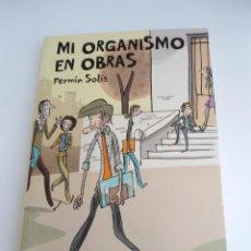 Cómics: MI ORGANISMO EN OBRAS - FERMIN SOLIS - EDICIONES LA CUPULA 2011 - PERFECTO ESTADO. Lote 134806510