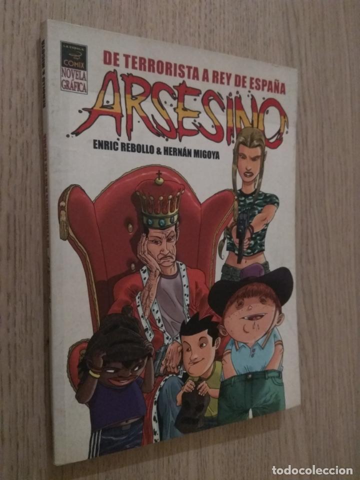 ARSESINO DE TERRORISTA A REY DE ESPAÑA (HERNÁN MIGOYA. ENRIC REBOLLO. LA CÚPULA, 2005. (Tebeos y Comics - La Cúpula - Autores Españoles)
