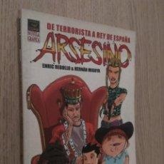 Cómics: ARSESINO DE TERRORISTA A REY DE ESPAÑA (HERNÁN MIGOYA. ENRIC REBOLLO. LA CÚPULA, 2005.. Lote 135855202