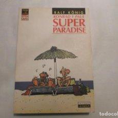 Fumetti: SUPER PARADISE, RALF KONIG Y KONRAD Y PAUL,EDICIONES LA CUPULA ,VIBORA COMIX NOVELA GRAFICA. Lote 139962166