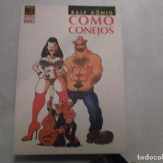Fumetti: COMO CONEJOS, RALF KONIG,EDICIONES LA CUPULA ,VIBORA COMIX NOVELA GRAFICA, 2003. Lote 139962606
