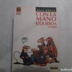 Fumetti: CON LA MANO IZQUIERDA, RALF KONIG,EDICIONES LA CUPULA ,VIBORA COMIX NOVELA GRAFICA, 2 EDICION. Lote 139962914
