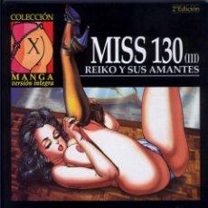 Cómics: MISS 130 III REIKO Y SUS AMANTES CHIYOJI 2º EDICIÓN COLECCIÓN X 81 - FOTOS ADICIONALES. Lote 142871798
