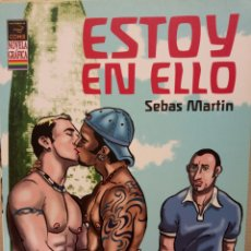 Cómics: ESTOY EN ELLO - SEBAS MARTIN - LA CUPULA - NOVELA GRAFICA COMIC GAY. Lote 146678134