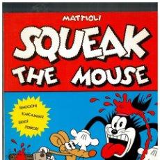 Cómics: SQUEAK THE MOUSE -MATTIOLI- LA CÚPULA,1989. PERFECTO.. Lote 146949142