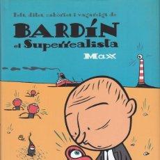 Cómics: MAX. BARDIN EL SUPERREALISTA. LA CÚPULA 2007 . Lote 146976530