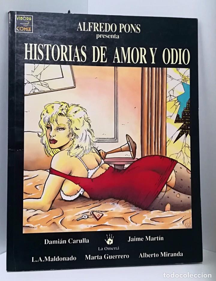 HISTORIAS DE AMOR Y ODIO. ALFREDO PONS. LA CÚPULA, VÍBORA COMIX (Tebeos y Comics - La Cúpula - El Víbora)