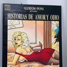 Cómics: HISTORIAS DE AMOR Y ODIO. ALFREDO PONS. LA CÚPULA, VÍBORA COMIX. Lote 147499354