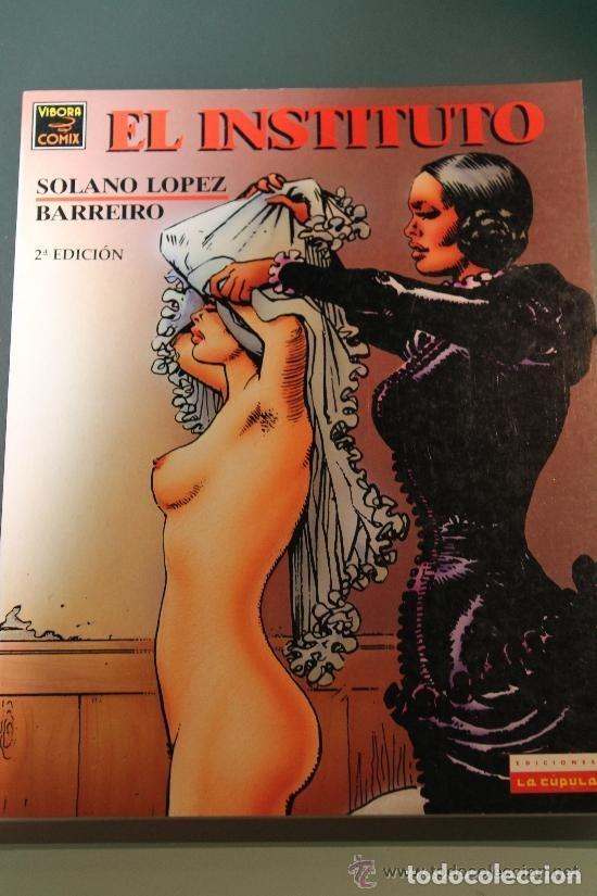 EL INSTITUTO. SOLANO LOPEZ Y BARREIRO. EDICIONES LA CUPULA. VIBORA COMIX. (Tebeos y Comics - La Cúpula - El Víbora)