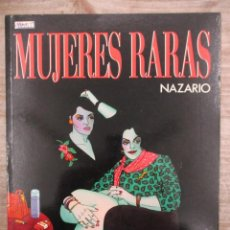 Cómics: MUJERES RARAS - NAZARIO - LA CUPULA . Lote 148959738