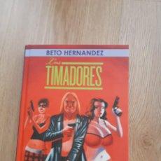 Cómics: LOS TIMADORES, BETO HERNÁNDEZ. Lote 149109722