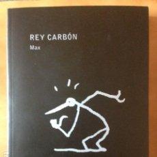 Cómics: REY CARBON POR MAX - LA CUPULA. Lote 149839434