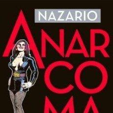 Cómics: ANARCOMA. OBRA GRAFICA COMPLETA (NAZARIO) LA CUPULA - CARTONE - IMPECABLE - OFI15T. Lote 149971686