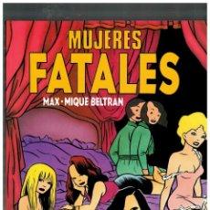 Cómics: MUJERES FATALES. - MAX · MIQUE BELTRÁN - 1ª EDICIÓN,1989. EXCELENTE.. Lote 151906482