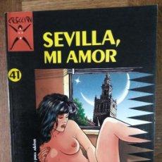 Comics: SEVILLA, MIAMOR - TOBALINA/ BENAVIDES - COLECCION X Nº 41 - LA CUPULA - COMIX. Lote 154167438