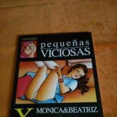 Cómics: PEQUEÑAS VICIOSAS DE MÓNICA & BEATRIZ. Lote 155424542