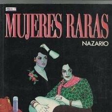 Cómics: MUJERES RARAS, 1988, MUY BUEN ESTADO. NAZARIO. Lote 155487266