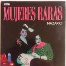 Cómics: NAZARIO - MUJERES RARAS - EDICIONES LA CÚPULA, COLECCION COLOR - 1988 1ª EDICIÓN. Lote 156011238