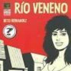 Cómics: RÍO VENENO. BETO HERNANDEZ. EDIC. LA CUPULA. Lote 161370694
