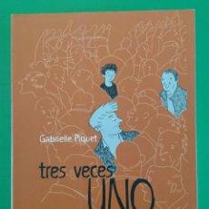 Cómics: TRES VECES UNO, DE GABRIELLE PIQUET. Lote 162459078