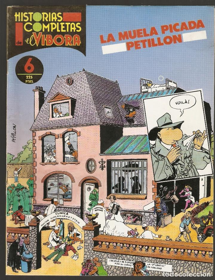 HISTORIAS COMPLETAS DE EL VÍBORA - Nº 6 - LA MUELA PICADA - PETILLON - LA CUPULA - 1987 - (Tebeos y Comics - La Cúpula - El Víbora)