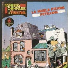 Cómics: HISTORIAS COMPLETAS DE EL VÍBORA - Nº 6 - LA MUELA PICADA - PETILLON - LA CUPULA - 1987 -. Lote 34897987