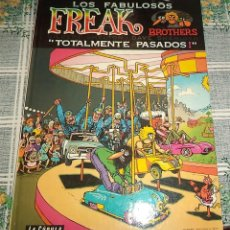 Cómics: LOS FABULOSOS FREAK BROTHERS TOTALMENTE PASADO ED. LA CUPULA 1983. Lote 164752894