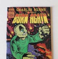 Cómics: CHARLES BURNS: BURN AGAIN - BRUT COMIX, LA CÚPULA.. Lote 166901520