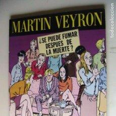 Cómics: MARTIN VEYRON. ¿SE PUEDE FUMAR DESPUÉS DE LA MUERTE? LA CÚPULA.. Lote 168498892
