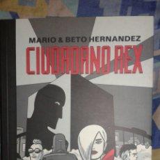 Cómics: CIUDADANO REX: MARIO Y BETO HERNANDEZ: LA CUPULA. Lote 169140294