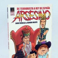 Cómics: ARSESINO DE TERRORISTA A REY DE ESPAÑA (HERNÁN MIGOYA / REBOLLO) LA CÚPULA, 2005. OFRT ANTES 8,95E. Lote 274398883