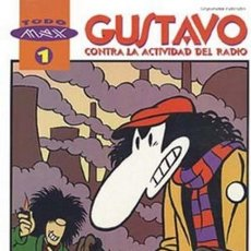 Cómics: COL. TODO MAX Nº 1 GUSTAVO CONTRA LA ACTIVIDAD DEL RADIO - LA CUPULA - MUY BUEN ESTADO. Lote 220777736