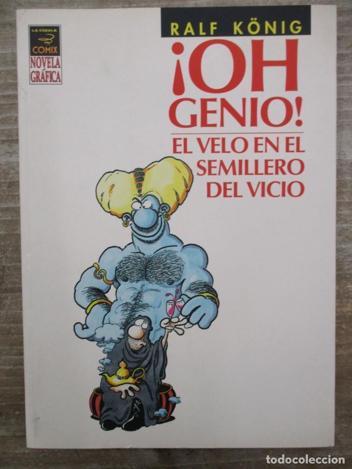 ¡OH GENIO! EL VELO EN EL SEMILLERO DEL VICIO - RALF KÖNIG - NOVELA GRAFICA - LA CUPULA (Tebeos y Comics - La Cúpula - Comic Europeo)