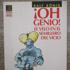 Cómics: ¡OH GENIO! EL VELO EN EL SEMILLERO DEL VICIO - RALF KÖNIG - NOVELA GRAFICA - LA CUPULA . Lote 172092805