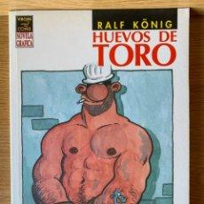 Cómics: RALF KÖNIG. HUEVOS DE TORO. LA CÚPULA PRIMERA EDICIÓN 1994. Lote 175996045