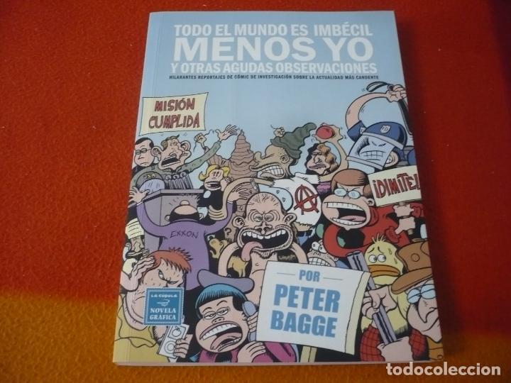 TODO EL MUNDO ES IMBECIL MENOS YO ( PETER BAGGE ) ¡MUY BUEN ESTADO! LA CUPULA VIBORA COMIX (Tebeos y Comics - La Cúpula - El Víbora)