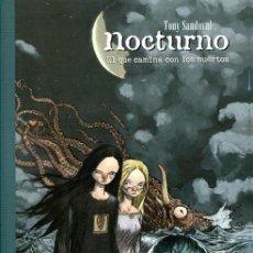 Cómics: NOCTURNO EL QUE CAMINA CON LOS MUERTOS - TONY SANDOVAL - LA CUPULA - 2009 . Lote 176647475