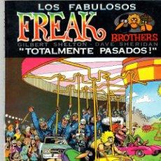 Cómics: LOS FABULOSOS FREAK BROTHERS. TOTALMENTE PASADOS. LA CUPULA, 1981. Lote 176912473