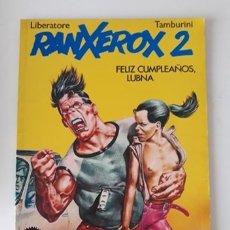 Cómics: RANXEROX 2 - FELIZ CUMPLEAÑOS LUBNA - LIBERATORE / TAMBURINI. Lote 177414523