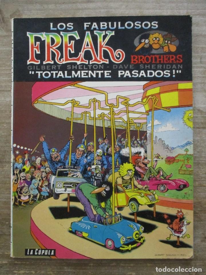 LOS FABULOSOS FREAK BROTHERS - SHELTON - TOTALMENTE PASADOS - LA CUPULA (Tebeos y Comics - La Cúpula - Comic USA)