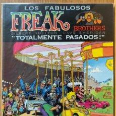 Cómics: LOS FABULOSOS FREAK BROTHERS TOTALMENTE PASADOS - SHELTON SHERIDAN - LA CUPULA. Lote 178791822