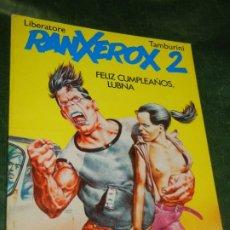 Cómics: RANKXEROX 2, FELIZ CUMPLEAÑOS LUBINA - LIBERATORE, TAMBUINI - ED.LA CUPULA 1984. Lote 180108250