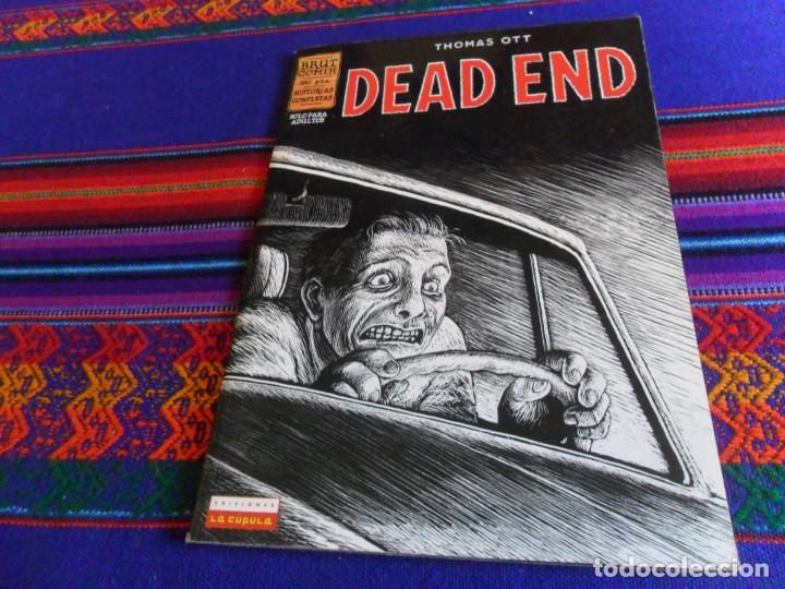 DEAD END DE THOMAS OTT. BRUT COMIX HISTORIAS COMPLETAS. EDICIONES LA CÚPULA 1997. RÚSTICA. (Tebeos y Comics - La Cúpula - Comic USA)