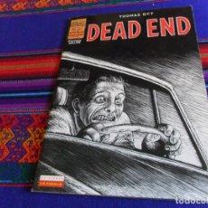 Cómics: DEAD END DE THOMAS OTT. BRUT COMIX HISTORIAS COMPLETAS. EDICIONES LA CÚPULA 1997. RÚSTICA.. Lote 181336073