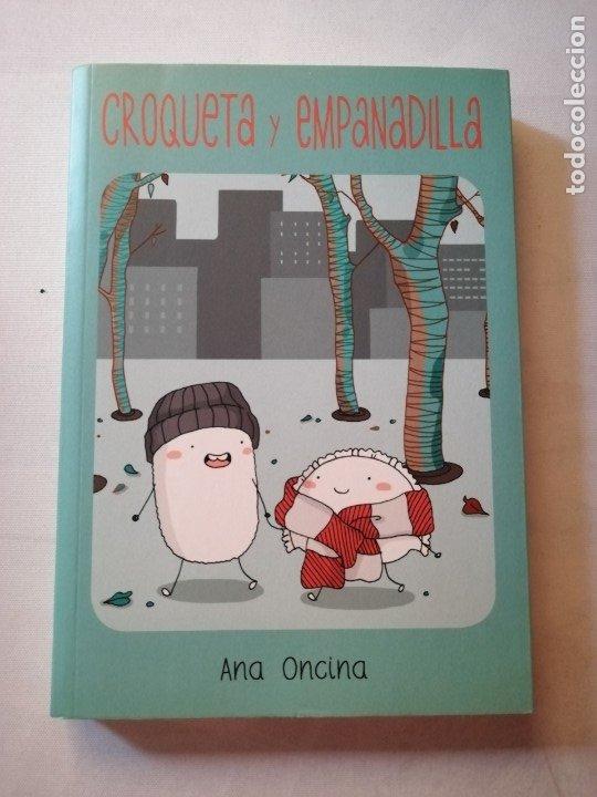 CÓMIC CROQUETA Y EMPANADILLA Y RECORTABLES.ANA ONCINA.LA CUPULA. (Tebeos y Comics - La Cúpula - Autores Españoles)
