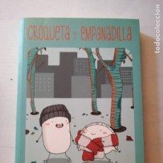 Cómics: CÓMIC CROQUETA Y EMPANADILLA Y RECORTABLES.ANA ONCINA.LA CUPULA.. Lote 182898223