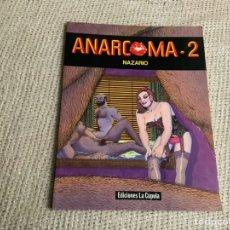 Cómics: ANARCOMA - 2 / AUTOR : NAZARIO - EDITA : EDICIONES LA CUPULA - 1987. Lote 183413595