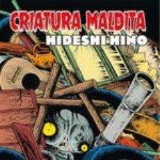 Cómics: CRIATURA MALDITA HINO, HIDESHI. Lote 185915951