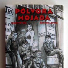 Cómics: POLVORA MOJADA, POR ISABEL KREITZ Y KONRAD LORENZ. LA CUPULA. Lote 260730860